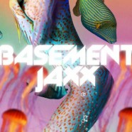 "Basement Jaxx ""Never Say Never"" ft ETML"