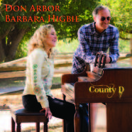 "Don Arbor & Barbara Higbie ""County D"""