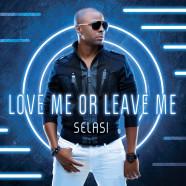 "Selasi ""Love Me or Leave Me"""