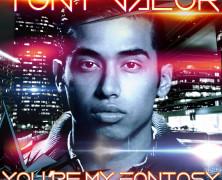 "Tony Valor ""You're My Fantasy (dark intensity remix)"""