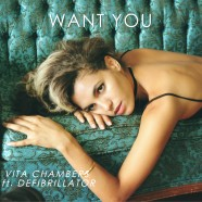 "Vita Chambers ""Want You"" ft Defibrillator"