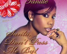 "Tanille ""Santa Don't Pass Me By"""