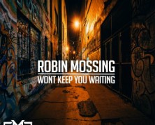 "Robin Mossing ""Won't Keep You Waiting"""