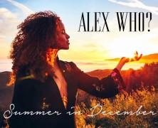"""Alex Who?  """"Summer in December"""""""